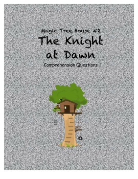 Magic Tree House #2 The Knight at Dawn reading comprehension questions