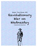 Magic Tree House #22 Revolutionary War on Wednesday comprehension questions