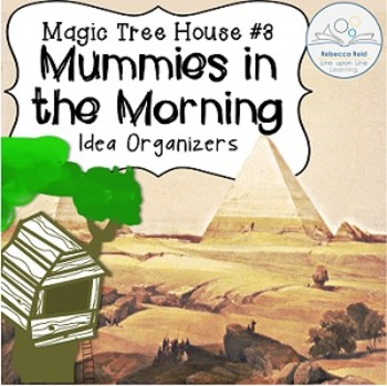 Magic Tree House #3 Mummies in the Morning Idea Organizers