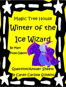 Magic Tree House #32- Winter of the Ice Wizard Question & Answer Sheets