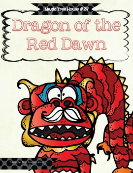 Magic Tree House # 37 Dawn of the Red Dragon {a comprehension companion}