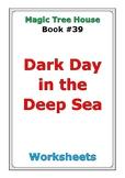 "Magic Tree House #39 ""Dark Day in the Deep Ocean"" worksheets"