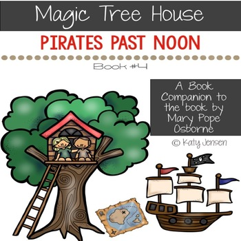 Magic Tree House #4, Pirates Past Noon Book Companion & STEM Activities