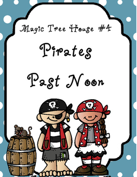 Magic Tree House #4: Pirates Past Noon Comprehension Questions