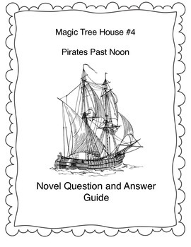 Magic Tree House #4 Pirates Past Noon Question and Answer Literature Guide