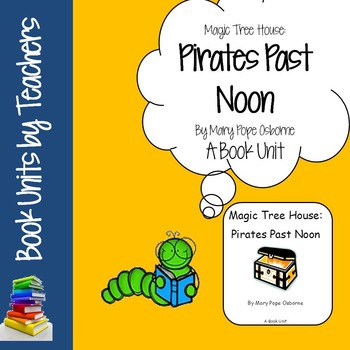 Magic Tree House #4: Pirates Past Noon by Mary Pope Osborne Book Unit