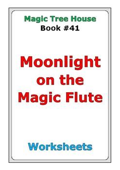 "Magic Tree House #41 ""Moonlight on the Magic Flute"" worksheets"