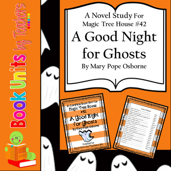 Magic Tree House #42: A Good Night for Ghosts by Mary Pope Osborne Book Unit