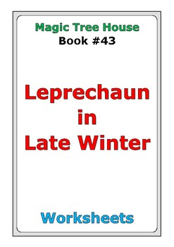 "Magic Tree House #43 ""Leprechaun in Late Winter"" worksheets"