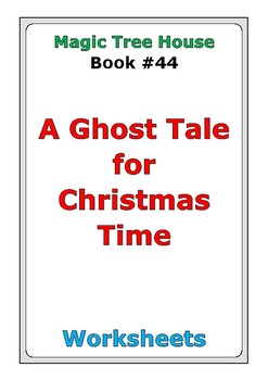 """Magic Tree House #44 """"A Ghost Tale for Christmas Time"""" worksheets"""