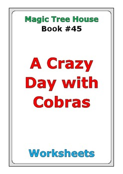 "Magic Tree House #45 ""A Crazy Day with Cobras"" worksheets"