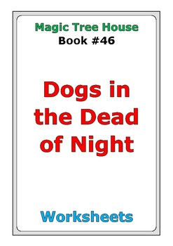 "Magic Tree House #46 ""Dogs in the Dead of Night"" worksheets"