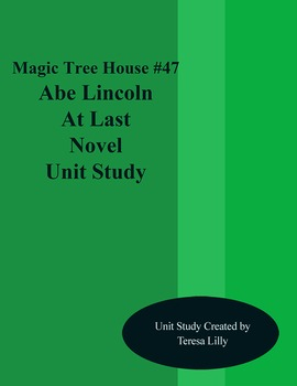 Magic Tree House #47 Abe Lincoln At Last! Time Novel Literature Unity Study
