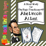 Magic Tree House #47: Abe Lincoln at Last by Mary Pope Osborne Book Unit