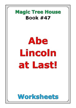 "Magic Tree House #47 ""Abe Lincoln at Last!"" worksheets"