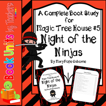 Magic Tree House #5: Night of the Ninjas by Mary Pope Osborne Book Unit