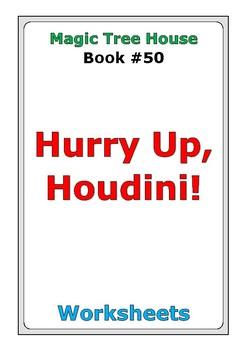 "Magic Tree House #50 ""Hurry Up, Houdini!"" worksheets"