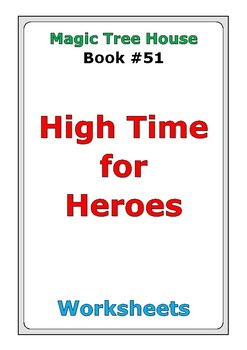 "Magic Tree House #51 ""High Time for Heroes"" worksheets"