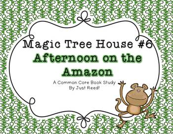 Magic Tree House #6 Afternoon on the Amazon Common Core Book Study