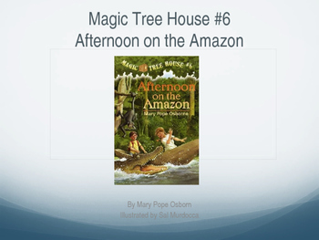 Magic Tree House #6 Afternoon on the Amazon POWERPOINT