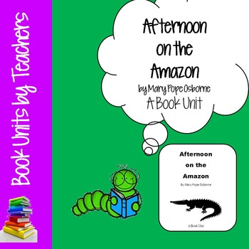 Magic Tree House #6: Afternoon on the Amazon by Mary Pope Osborne Book Unit