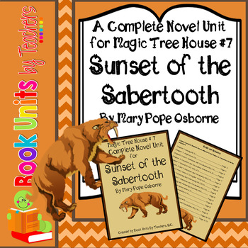 Magic Tree House #7: Sunset of the Sabertooth by Mary Pope Osborne Book Unit