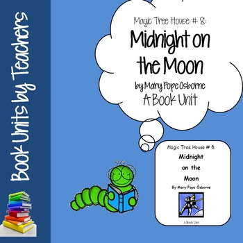 Magic Tree House #8: Midnight on the Moon Book Unit by Mar