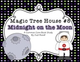 Magic Tree House #8 Midnight on the Moon Common Core Book Study