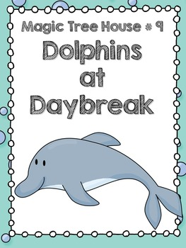 Magic Tree House # 9: Dolphins at Daybreak Literature Guide/Comprehension