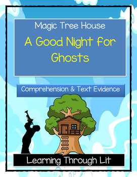 Magic Tree House A GOOD NIGHT FOR GHOSTS Comprehension & Citing Evidence