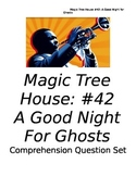 Magic Tree House: A Good Night for Ghosts Comprehension