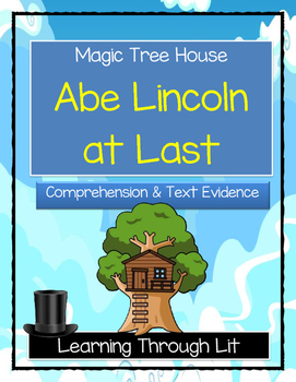 Magic Tree House ABE LINCOLN AT LAST! Comprehension & Citing Evidence