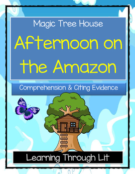 Magic Tree House AFTERNOON ON THE AMAZON Comprehension & Citing Evidence