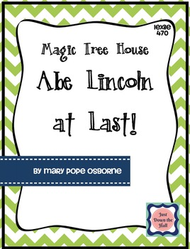 Magic Tree House Abe Lincoln At Last!-Novel Study/Book Club/Comprehension