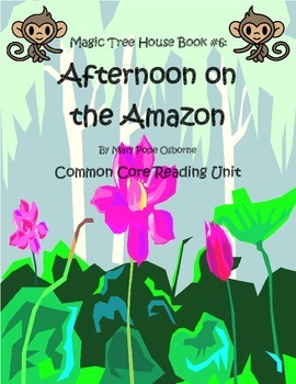 Magic Tree House Afternoon on the Amazon Common Core Reading Unit