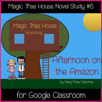 Magic Tree House: Afternoon on the Amazon Novel Study-Great for Google Classroom