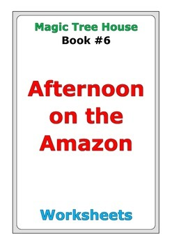 """Magic Tree House """"Afternoon on the Amazon"""" worksheets"""