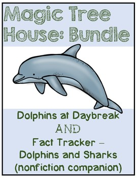 Magic Tree House BUNDLE Dolphins at Daybreak / Dolphins / Sharks - Study Guide