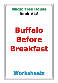 "Magic Tree House ""Buffalo Before Breakfast"" worksheets"