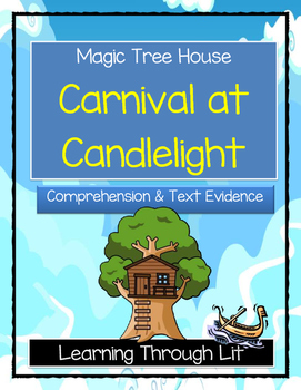 Magic Tree House CARNIVAL AT CANDLELIGHT Comprehension & Citing Evidence