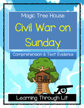 Magic Tree House CIVIL WAR ON SUNDAY - Comprehension & Citing Evidence