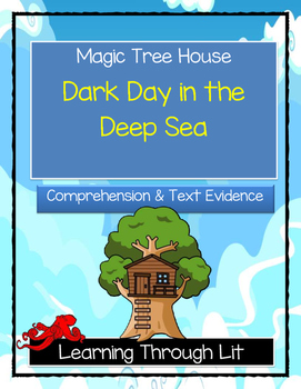Magic Tree House DARK DAY IN THE DEEP SEA - Comprehension & Text Evidence