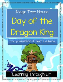 Magic Tree House DAY OF THE DRAGON KING Comprehension & Citing Evidence