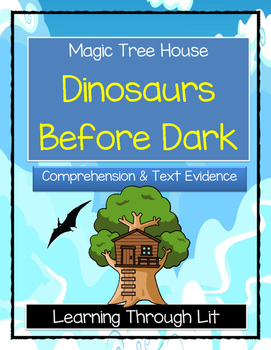 Magic Tree House DINOSAURS BEFORE DARK - Comprehension & Citing Evidence