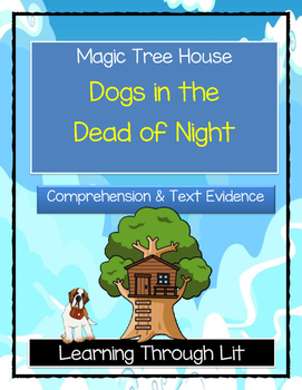 Magic Tree House DOGS IN THE DEAD OF NIGHT Comprehension & Citing Evidence