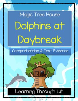 Magic Tree House DOLPHINS AT DAYBREAK - Comprehension & Citing Evidence