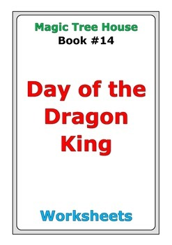"Magic Tree House ""Day of the Dragon King"" worksheets"