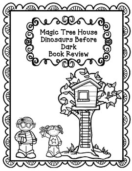 Magic Tree House:  Dinosaurs Before Dark    Book 1 Compreh