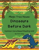 Magic Tree House Dinosaurs Before Dark Common Core Reading Unit