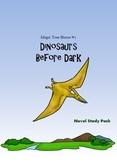 Magic Tree House - Dinosaurs Before Dark (novel study pack with activities)